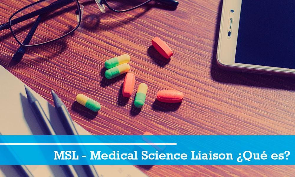 Que es un MSL o Medical Science Liaison
